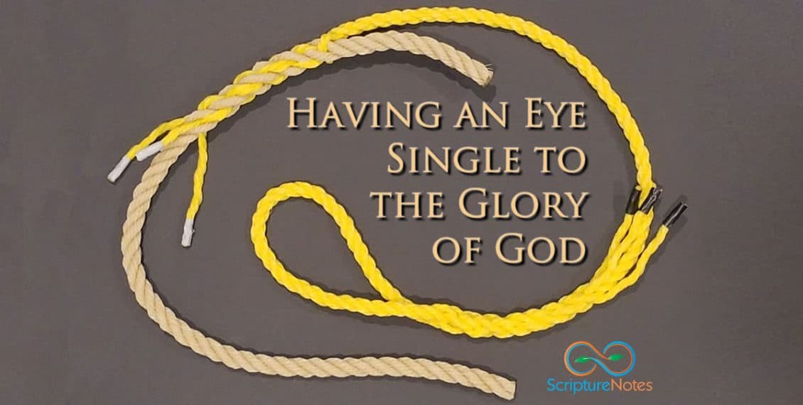 Having an Eye Single to the Glory of God