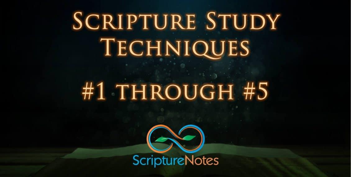 Scripture Study Techniques 1-5