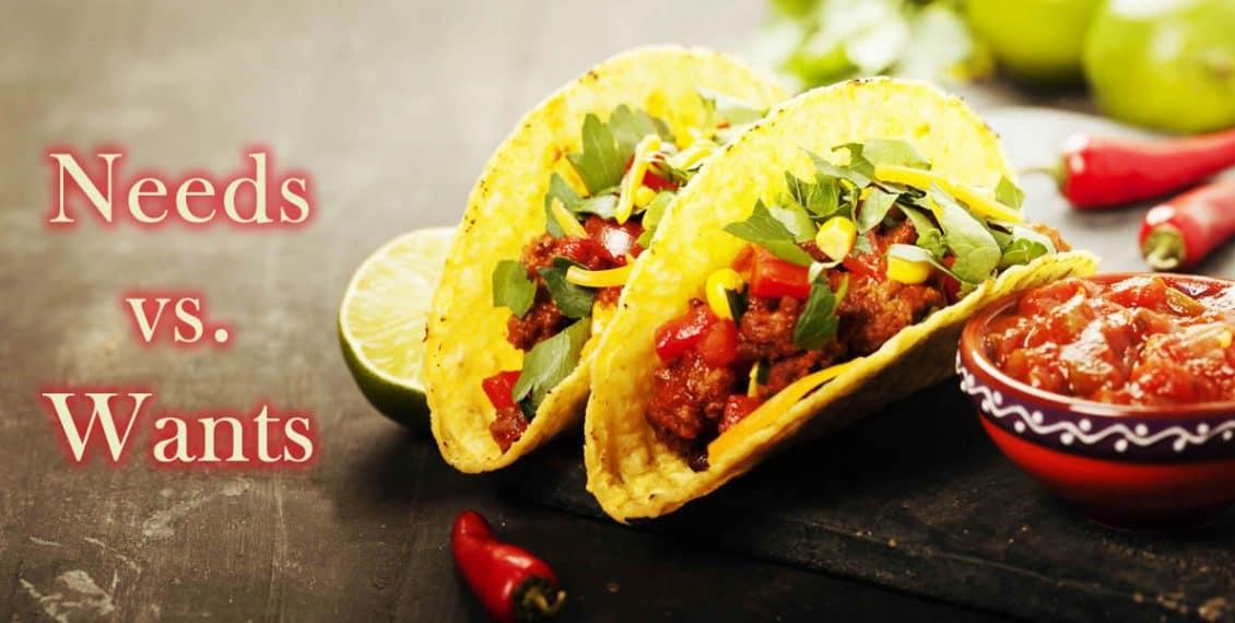 Tacos-wants-needs
